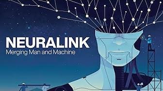 Neuralink: Merging Man and Machine