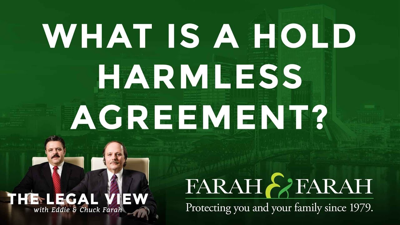 What Is A Hold Harmless Agreement In Florida  Farah  Farah