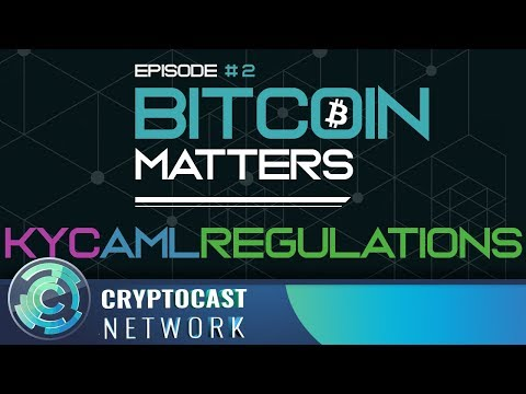 Bitcoin Matters # 2 - KYC/AML Regulations