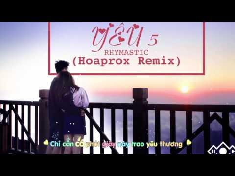 Yêu 5 Remix   Rhymastic Ft Hoaprox   Share Sub + Fx