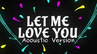 Dj Snake Ft. Justin Bieber Let Me Love You Acoustic Version.mp3