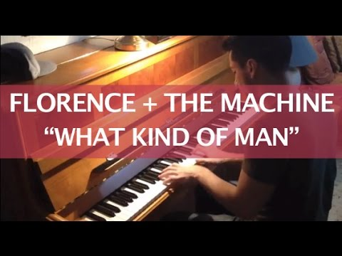 florence-and-the-machine---what-kind-of-man-(piano-cover)