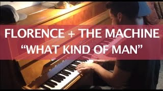Florence and The Machine - What Kind of Man (Piano Cover)