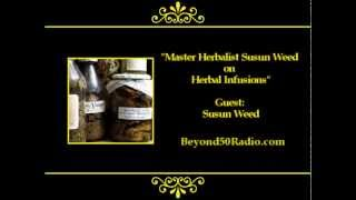 Master Herbalist Susun Weed on Herbal Infusions