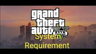 Gta 5 pc game(system requirements)