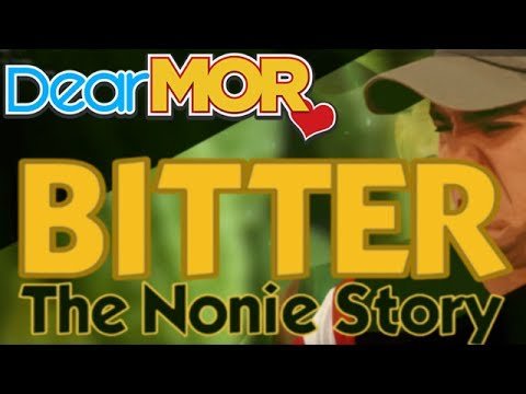 """Dear MOR: """"Bitter"""" The Nonie Story 05-19-16"""