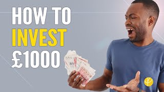 HOW TO INVEST £1000 | 9 BEST Ways To Invest Your Money | UK