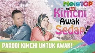 Video Parodi Kimchi Untuk Awak - MeleTOP Episod 230 [28.3.2017] download MP3, 3GP, MP4, WEBM, AVI, FLV November 2017