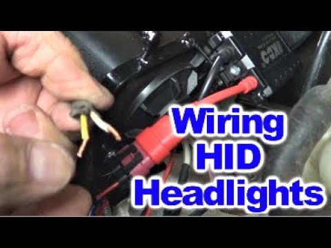 How to Wire Aftermarket HID Headlights