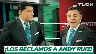 El reclamo del 'Zar' Aguilar y el 'Travieso' Arce hacia Andy Ruiz | TUDN