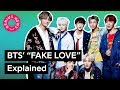 """Bts' """"fake Love"""" Explained 