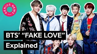 "BTS' ""FAKE LOVE"" Explained 