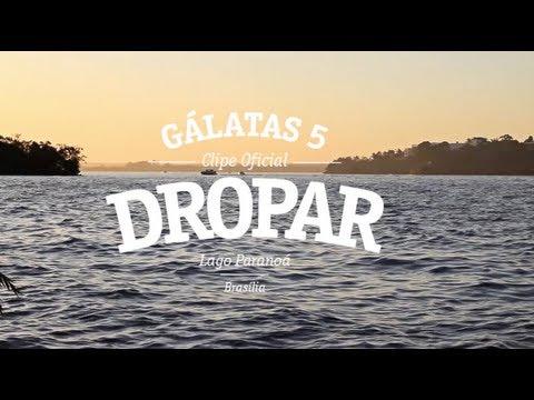 Gálatas 5 - Dropar (Clipe Oficial HD)