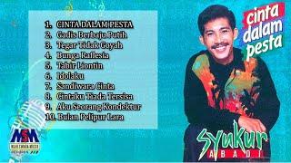 Syukur Abadi - Album Cinta Dalam Pesta[Official Long Video]