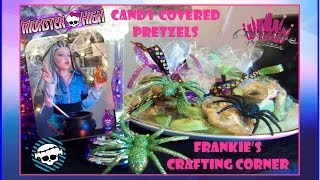 Monster High | Frankie's Crafting Corner- Candy Covered Pretzels | Creative Princess