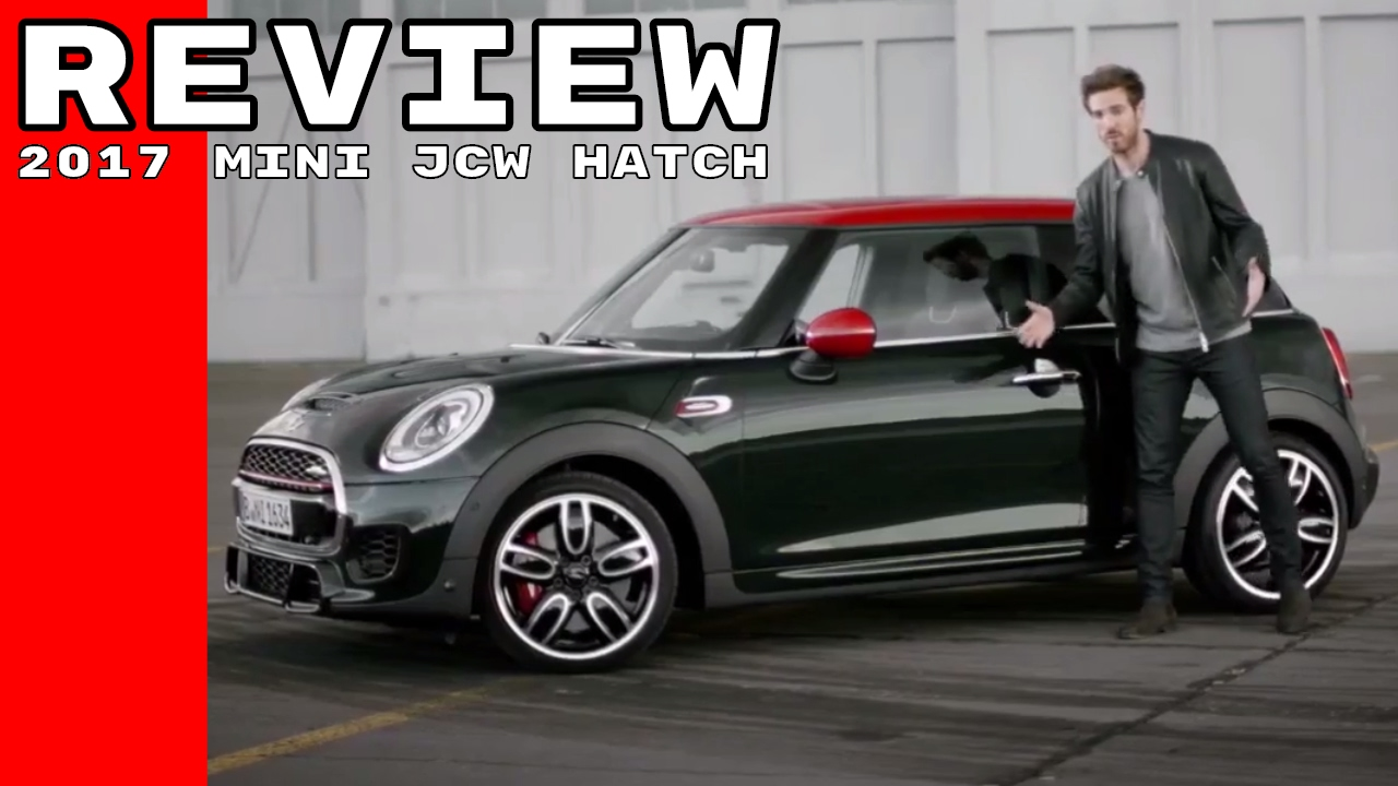 2017 Mini John Cooper Works Jcw Hatch Review Youtube