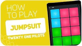 How to play: JUMPSUIT (twenty one pilots) - SUPER PADS - Kit JUMP