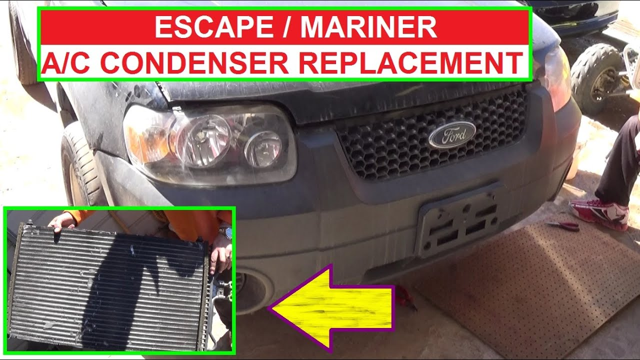 Ford Escape A C Condenser Removal And Replacement Mercury Mariner Ac