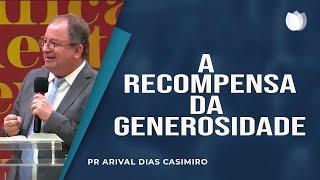 A Recompensa da Generosidade   Rev Arival Dias Casimiro