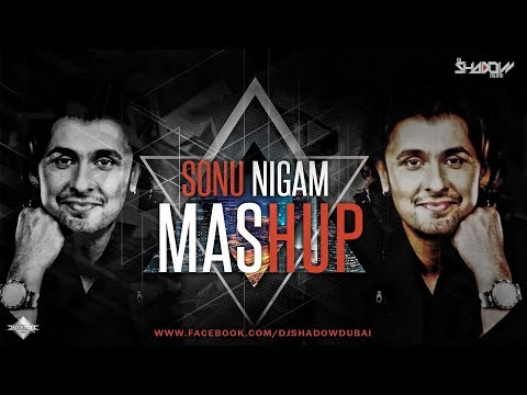 Sonu Nigam Mashup | DJ Shadow Dubai | Full Video