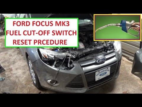 Fuel Cut Off Switch Reset Ford Focus MK3. Shut Off Switch 2011 2012 2013 2014 2015 2016