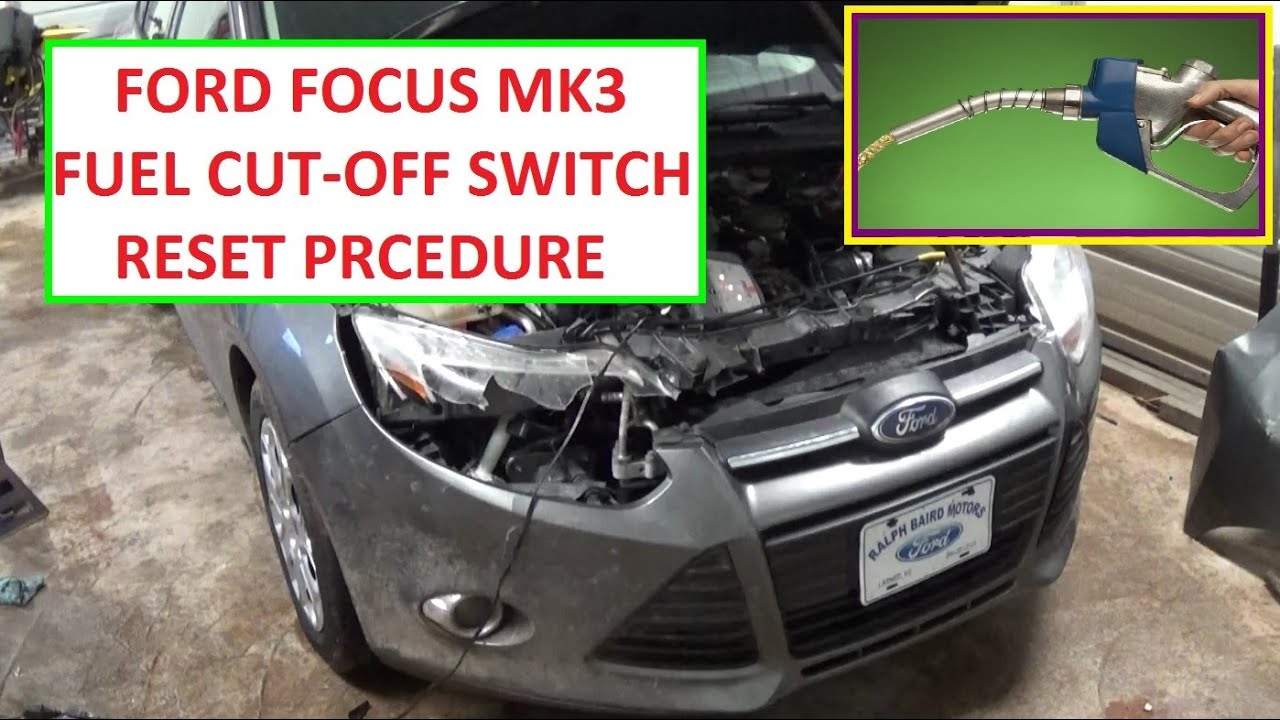 Fuel Cut Off Switch Reset Ford Focus MK3 Shut Off Switch 2011 2012 2013 2014 2015 2016  YouTube