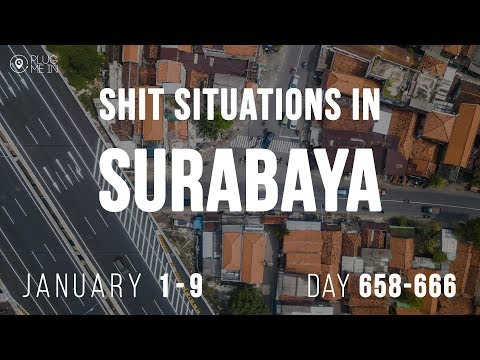 Shit situations in Surabaya   Day 658 - 666