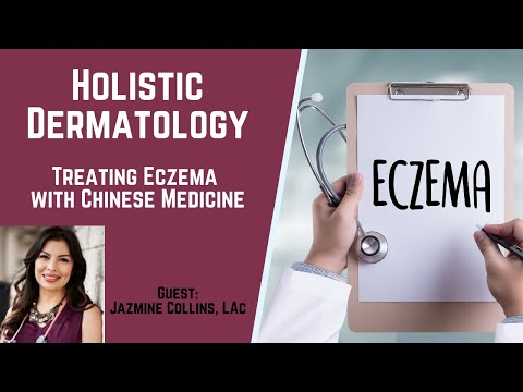 Treating ECZEMA with CHINESE MEDICINE : A Holistic Approach using Herbs, Acupuncture and Lifestyle