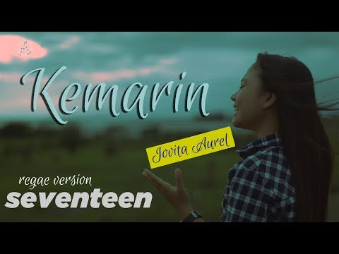 KEMARIN - SEVENTEN cover by Jovita Aurel - REGGAE VERSION