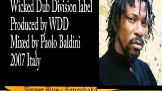 Download Singer Blue - Bangshaka + Dub (Wicked Dub Division) MP3 song and Music Video