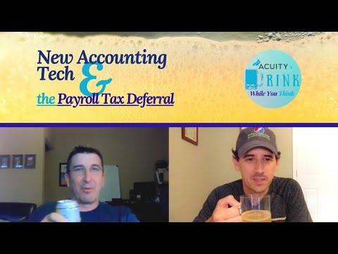 What The Payroll Tax Deferral (& New Accounting Tech) Might Mean For You!