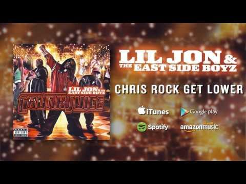Lil Jon & The East Side Boyz - Chris Rock Get Lower