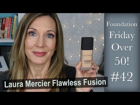 Foundation Friday Over 50 | Laura Mercier Flawless Fusion!