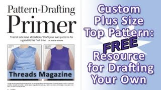 Custom Plus Size Top Pattern: A Free Resource For Drafting Your Own