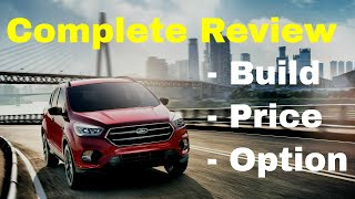 2018 Ford Escape SEL SUV - Build & Price Review - Features and Specifications