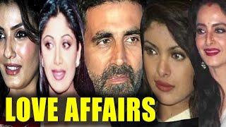 Akshay Kumar Love Affairs | Raveena Tandon | Shilpa Shetty  | Rekha | Priyanka