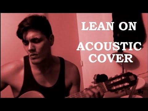 Major Lazer & DJ Snake (feat. MØ) Lean On - Acoustic Cover by Maylo Agredo