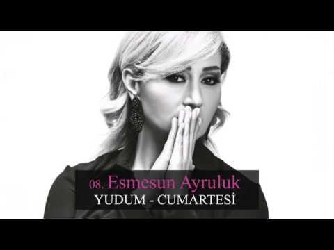 Esmesun Ayruluk - Yudum (Official Musiic)