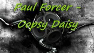 Paul Forcer Oopsy Daisy