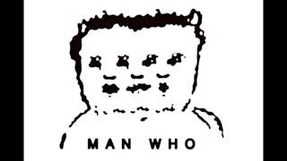 "MAN WHO ""ブレス"""
