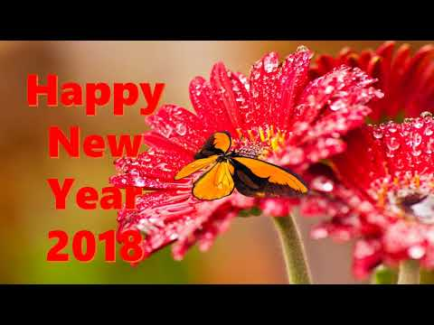 Happy New Year 2018, Wishes, video...