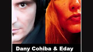EDAY ( DANY COHIBA REMIX) FROM THE IBIZA SENSUAL HOUSE ALBUM