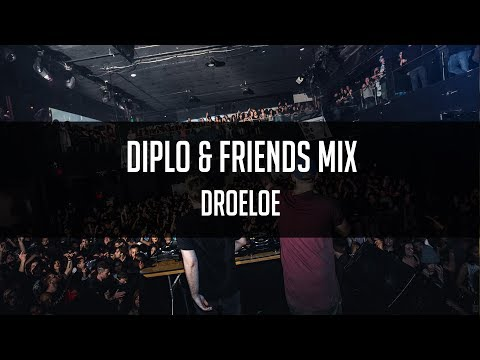 DROELOE - Diplo & Friends Mix