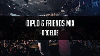 DROELOE - Diplo & Friends Mix