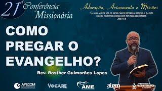 Como Pregar o Evangelho? (Isaías 6.1-8)   Rev. Rosther Guimarães Lopes [1IPJF]