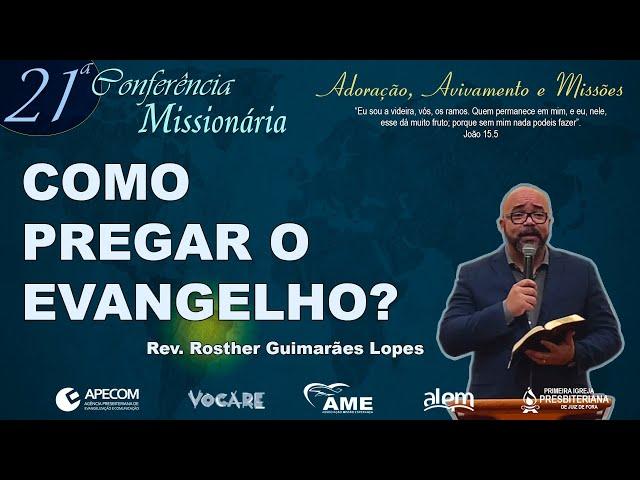 Como Pregar o Evangelho? (Isaías 6.1-8) | Rev. Rosther Guimarães Lopes [1IPJF]