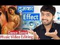 Music/Song/Dance Video Editing | Popular Effect on Thumka