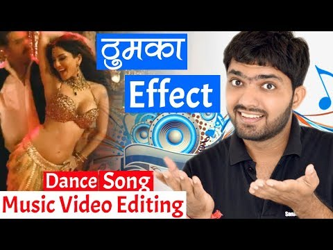 Music/Song/Dance Video Editing | Popular Effect on Thumka