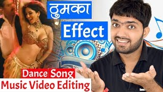 vuclip Music/Song/Dance Video Editing | Popular Effect on Thumka