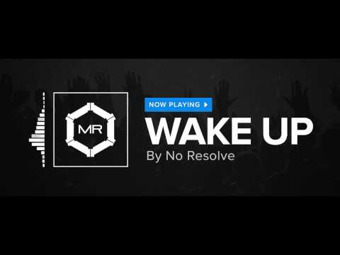 No Resolve - Wake Up [HD]